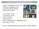 Alamat: Jl Pegangsaan Dua no 97 KelurahanPegangsaanDua, KecamatanKelapaGading, Jakarta Utara 14250 Luas(bruto) : 43 m2 Luas(netto) : 38 m2 Listrik: 2,2 KVA Jumlahkamar: 2 Arah: menghadapkeJl. PegangsaanDua Access key : 2 buah Sarana: Indomart, KolamRenang, Fitness Center, Parking